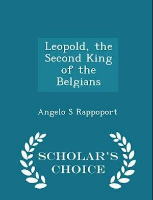 Leopold, the Second King of the Belgians - Scholar's Choice Edition