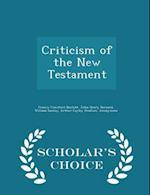 Criticism of the New Testament - Scholar's Choice Edition af John Henry Bernard, Francis Crawford Burkitt, William Sanday