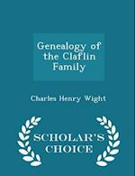 Genealogy of the Claflin Family - Scholar's Choice Edition af Charles Henry Wight