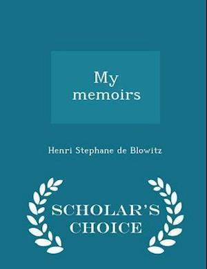 My memoirs - Scholar's Choice Edition
