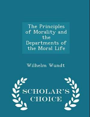 The Principles of Morality and the Departments of the Moral Life - Scholar's Choice Edition