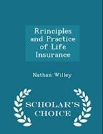 Rrinciples and Practice of Life Insurance - Scholar's Choice Edition