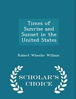 Times of Sunrise and Sunset in the United States - Scholar's Choice Edition