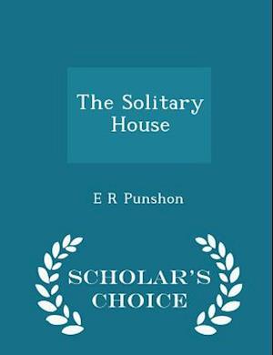 The Solitary House - Scholar's Choice Edition