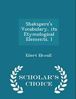 Shakspere's Vocabulary, its Etymological Elements. I - Scholar's Choice Edition