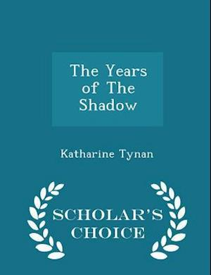 The Years of The Shadow - Scholar's Choice Edition