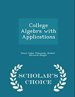 College Algebra with Applications - Scholar's Choice Edition