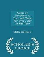 Gems of Devotion; A Text and Verse for Every day in the Year - Scholar's Choice Edition af Stella Sorenson