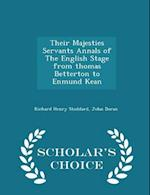 Their Majesties Servants Annals of the English Stage from Thomas Betterton to Enmund Kean - Scholar's Choice Edition af Richard Henry Stoddard