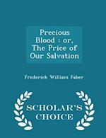 Precious Blood af Frederick William Faber