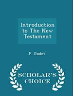 Introduction to The New Testament - Scholar's Choice Edition af F. Godet