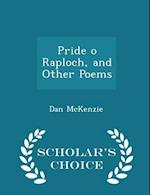 Pride O Raploch, and Other Poems - Scholar's Choice Edition af Dan Mckenzie