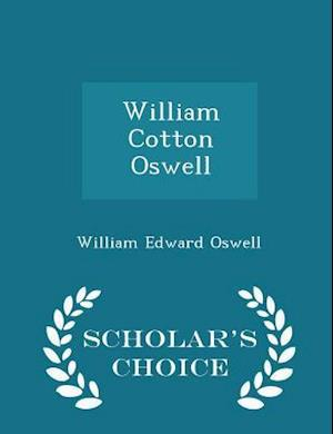 William Cotton Oswell - Scholar's Choice Edition