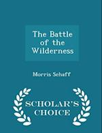 The Battle of the Wilderness - Scholar's Choice Edition af Morris Schaff