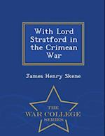 With Lord Stratford in the Crimean War - War College Series