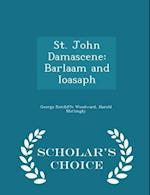 St. John Damascene: Barlaam and Ioasaph - Scholar's Choice Edition
