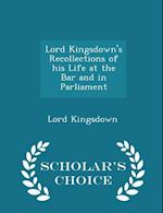 Lord Kingsdown's Recollections of his Life at the Bar and in Parliament - Scholar's Choice Edition af Lord Kingsdown