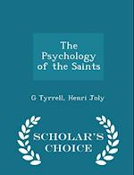 The Psychology of the Saints - Scholar's Choice Edition af Henri Joly, G. Tyrrell