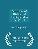 Outlines of Historical Jurisprudence Vol. I - Scholar's Choice Edition af Paul Vinogradoff