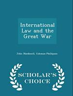 International Law and the Great War - Scholar's Choice Edition af John Macdonell