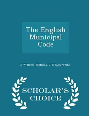 The English Municipal Code - Scholar's Choice Edition