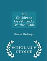 The Childrens Great Texts of the Bible - Scholar's Choice Edition af James Hastings