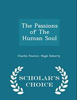 The Passions of the Human Soul - Scholar's Choice Edition af Charles Fourier