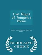 Lost Night of Pompeh a Poem: - Scholar's Choice Edition