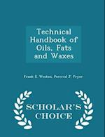 Technical Handbook of Oils, Fats and Waxes - Scholar's Choice Edition af Percival J. Fryer, Frank E. Weston