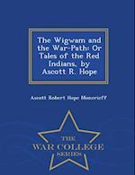 The Wigwam and the War-Path af Ascott Robert Hope Moncrieff