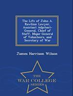 The Life of John A. Rawlins af James Harrison Wilson