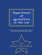 Department of Agriculture in the War - War College Series af United States Dept Of Agriculture