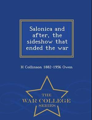 Salonica and after, the sideshow that ended the war - War College Series