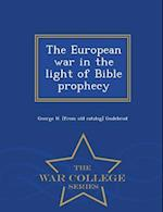 The European war in the light of Bible prophecy - War College Series af George H. Gudebrod