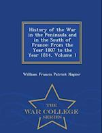 History of the War in the Peninsula and in the South of France: From the Year 1807 to the Year 1814, Volume 1 - War College Series