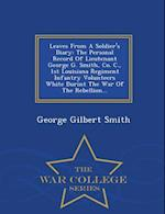 Leaves From A Soldier's Diary: The Personal Record Of Lieutenant George G. Smith, Co. C., 1st Louisiana Regiment Infantry Volunteers White Durint The af George Gilbert Smith