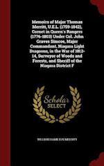 Memoirs of Major Thomas Merritt, U.E.L. (1759-1842), Cornet in Queen's Rangers (1776-1803) Under Col. John Graves Simcoe, Major Commandant, Niagara Li af William Hamilton Merritt