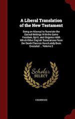 A   Liberal Translation of the New Testament af E. Harwood