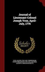 Journal of Lieutenant-Colonel Joseph Vose, April-July, 1776 af Joseph Vose, Henry Winchester Cunningham