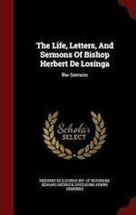 The Life, Letters, And Sermons Of Bishop Herbert De Losinga: The Sermons af Henry Symonds