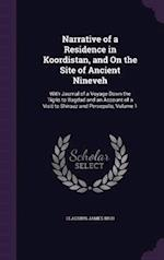 Narrative of a Residence in Koordistan, and On the Site of Ancient Nineveh: With Journal of a Voyage Down the Tigris to Bagdad and an Account of a Vis