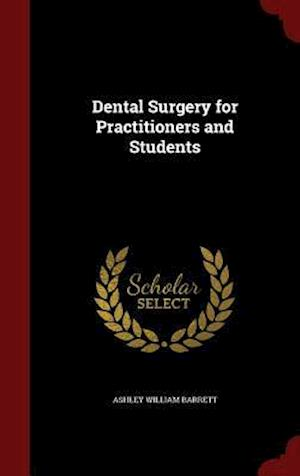 Dental Surgery for Practitioners and Students