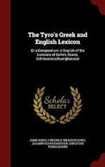The Tyro's Greek and English Lexicon af Friedrich Wilhelm Sturz, Johann Schweighauser, John Jones