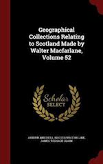 Geographical Collections Relating to Scotland Made by Walter Macfarlane, Volume 52 af Arthur Mitchell, James Toshach Clark, Walter Macfarlane
