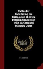 Tables for Facilitating the Calculation of Every Detail in Connection with Earthen and Masonry Dams af R. C. Anderson