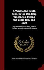 A Visit to the South Seas, in the U.S. Ship Vincennes, During the Years 1829 and 1830: With Notices of Brazil, Peru, Manilla, the Cape of Good Hope, a