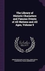 The Library of Historic Characters and Famous Events of All Nations and All Ages, Volume 9 af John Porter Lamberton, Frank Weitenkampf, Ainsworth Rand Spofford
