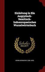 Einleitung in Ein Aegyptisch-Semitisch-Indoeuropaeisches Wurzelwörterbuch