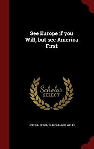 See Europe if you Will, but see America First