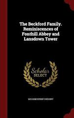 The Beckford Family. Reminiscences of Fonthill Abbey and Lansdown Tower af William Henry Gregory